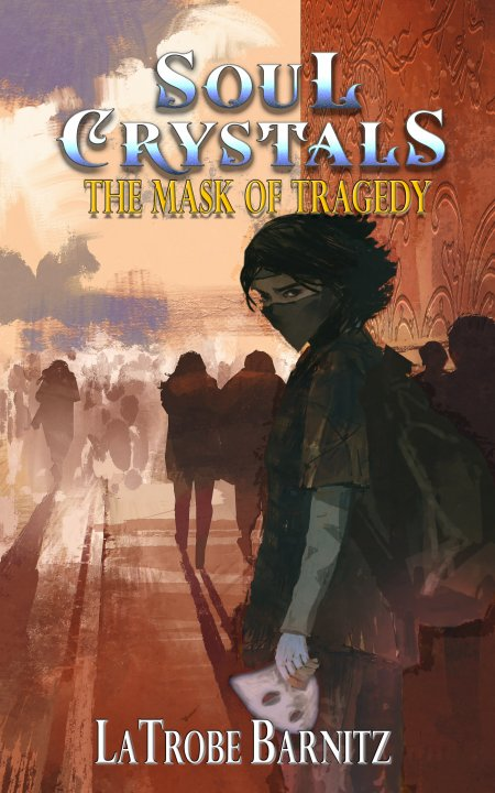 Soul Crystals: The Mask of Tragedy -On Sale Now