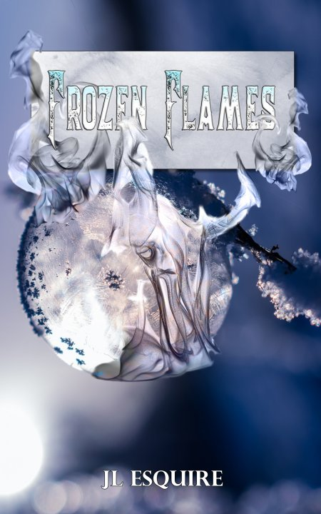 Frozen Flames by JL Esquire -Now Free